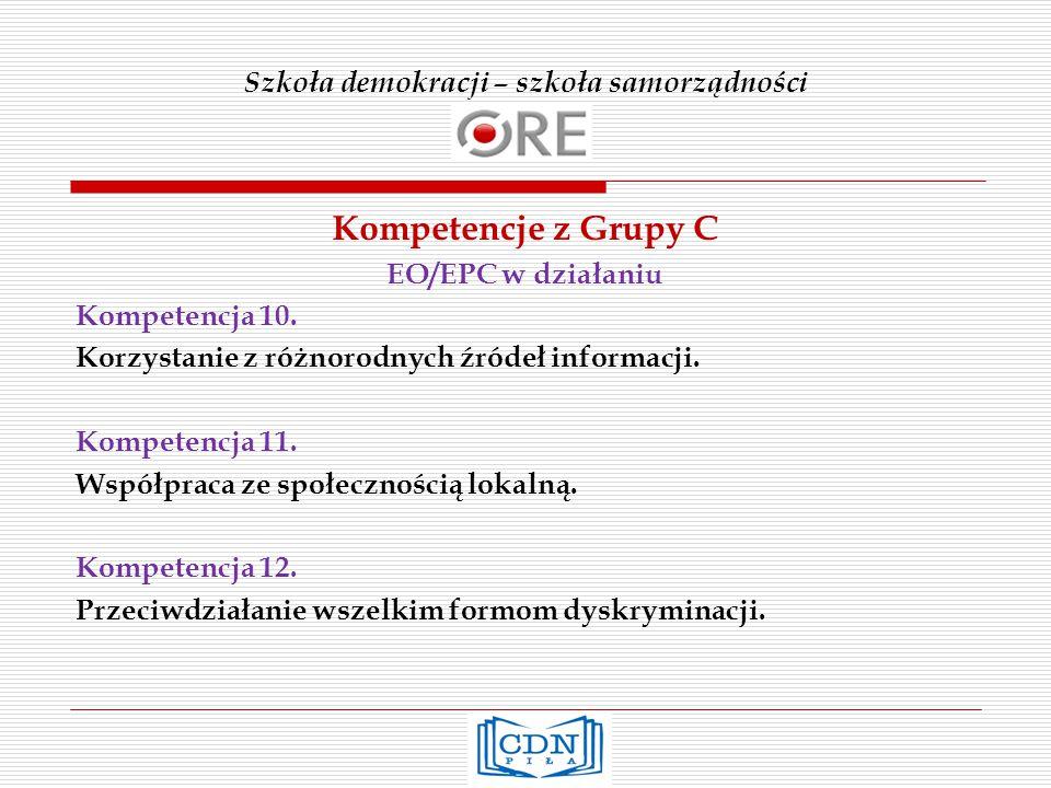 Szkoła demokracji – szkoła samorządności Kompetencje z Grupy C EO/EPC w działaniu Kompetencja 10.