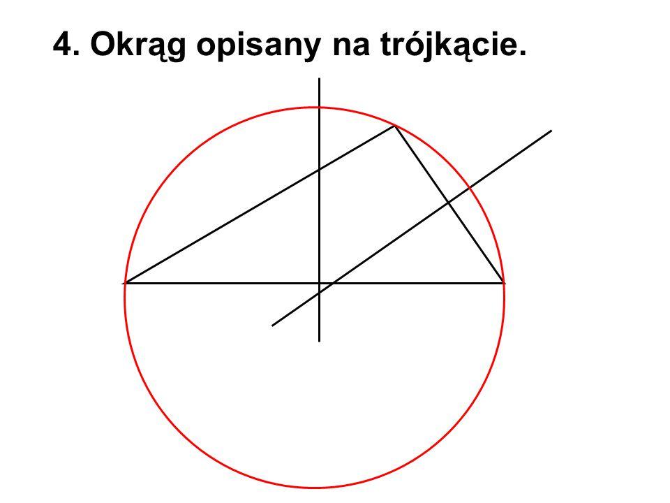 4. Okrąg opisany na trójkącie.