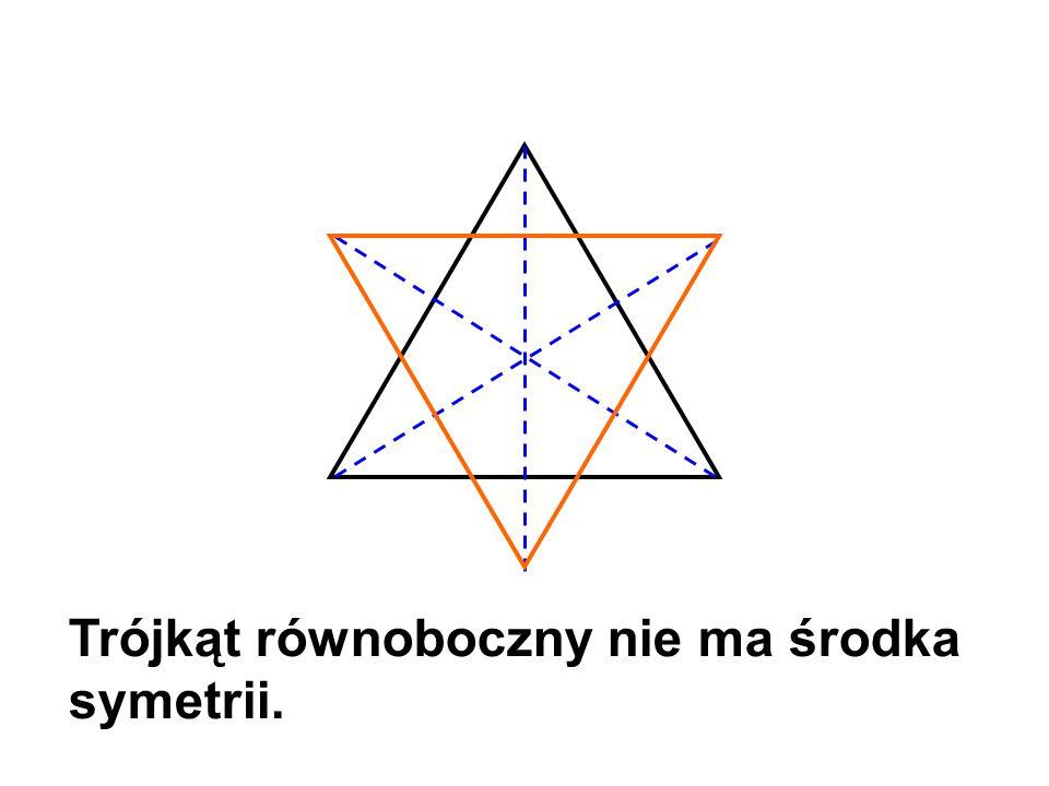 Trójkąt równoboczny nie ma środka symetrii.