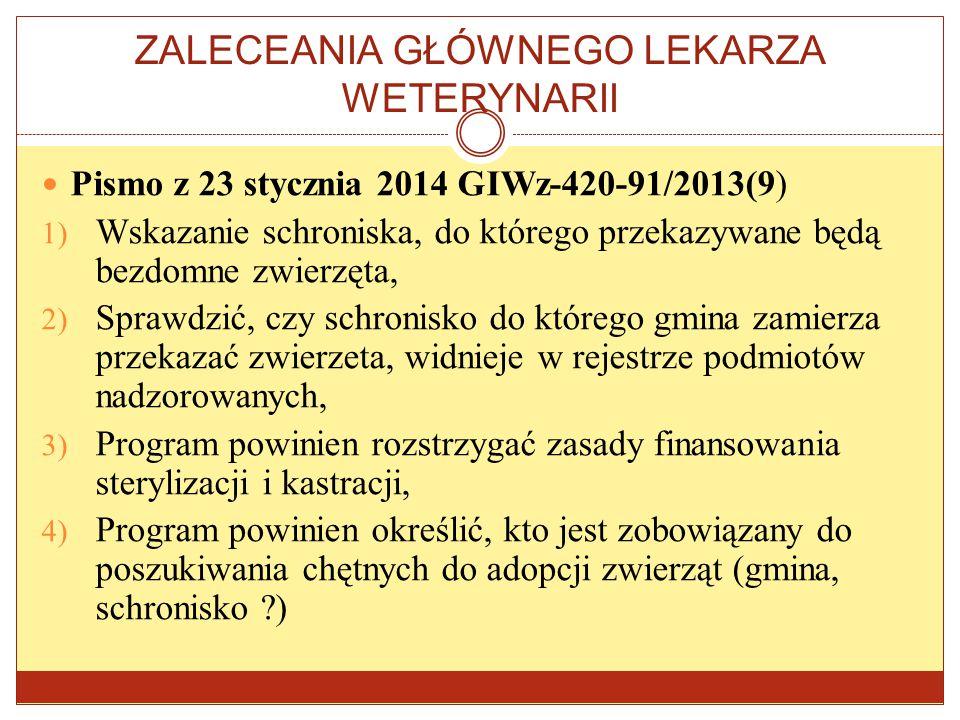 ZALECEANIA GŁÓWNEGO LEKARZA WETERYNARII Pismo z 23 stycznia 2014 GIWz-420-91/2013(9) 1) Wskazanie schroniska, do którego przekazywane będą bezdomne zw