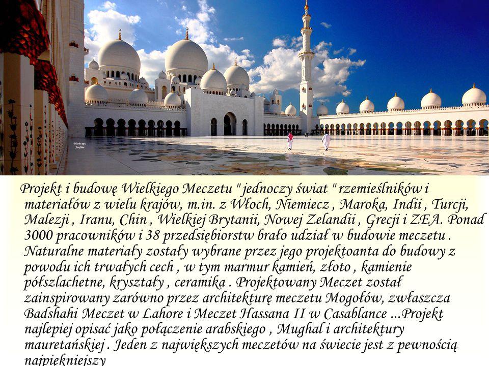 Projekt i budowę Wielkiego Meczetu jednoczy świat rzemieślników i materiałów z wielu krajów, m.in.