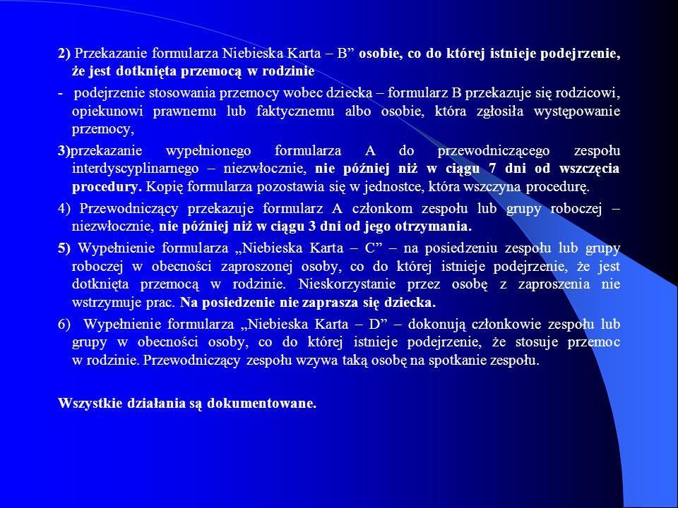 """2) Przekazanie formularza Niebieska Karta – B"""" osobie, co do której istnieje podejrzenie, że jest dotknięta przemocą w rodzinie - podejrzenie stosowan"""