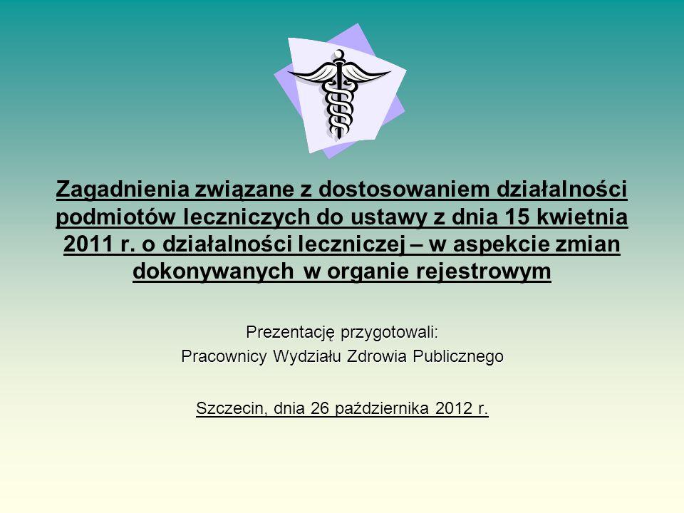 Zagadnienia związane z dostosowaniem działalności podmiotów leczniczych do ustawy z dnia 15 kwietnia 2011 r.