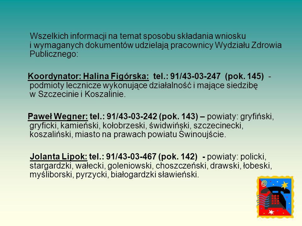 Wszelkich informacji na temat sposobu składania wniosku i wymaganych dokumentów udzielają pracownicy Wydziału Zdrowia Publicznego: Koordynator: Halina Figórska: tel.: 91/43-03-247 (pok.