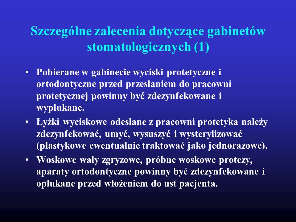Szczególne zalecenia dotyczące gabinetów stomatologicznych (1) Pobierane w gabinecie wyciski protetyczne i ortodontyczne przed przesłaniem do pracowni