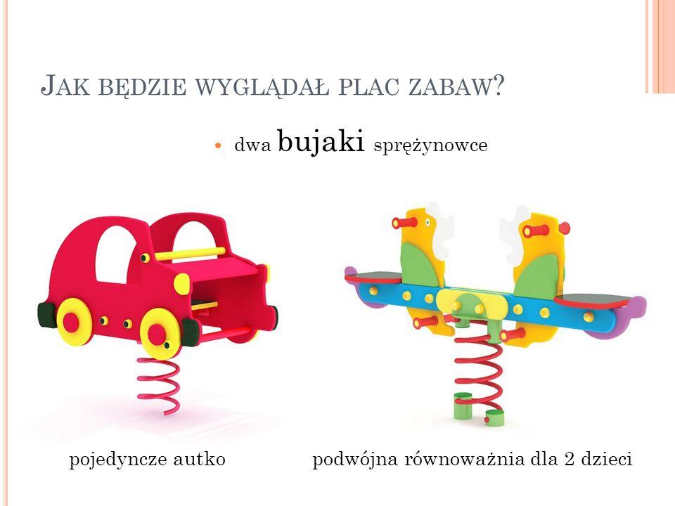 dwa bujaki sprężynowce pojedyncze autko podwójna równoważnia dla 2 dzieci J AK BĘDZIE WYGLĄDAŁ PLAC ZABAW ?