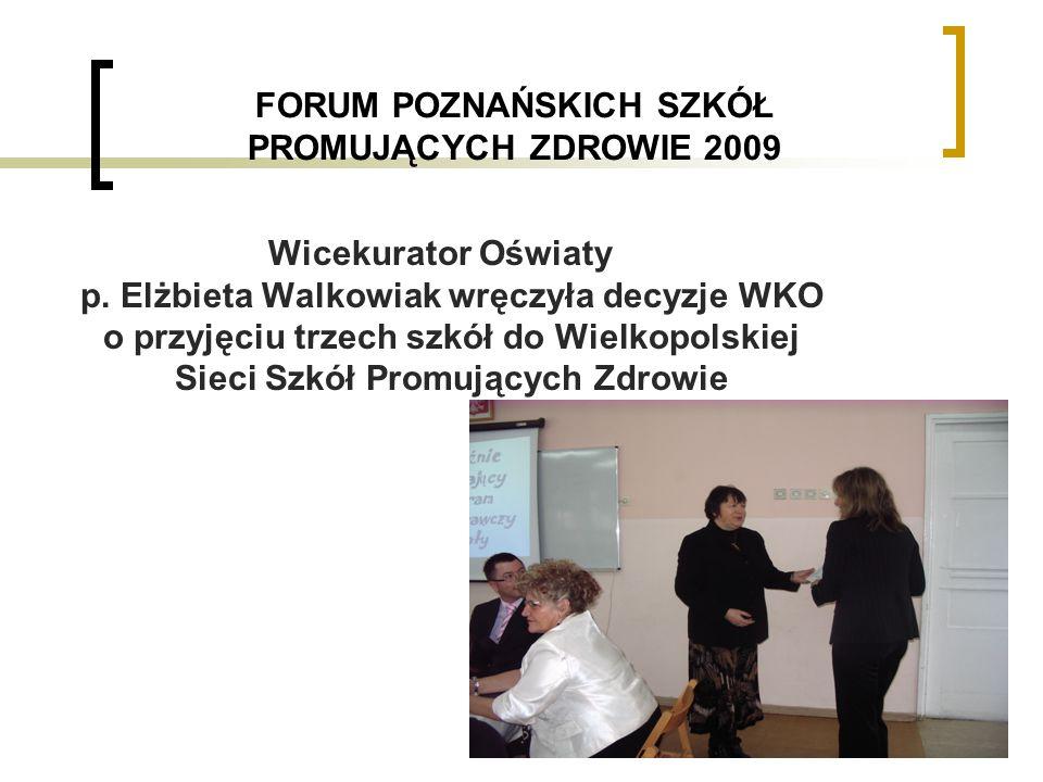 FORUM POZNAŃSKICH SZKÓŁ PROMUJĄCYCH ZDROWIE 2009 Wicekurator Oświaty p.