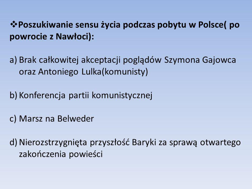  Poszukiwanie sensu życia podczas pobytu w Polsce( po powrocie z Nawłoci): a)Brak całkowitej akceptacji poglądów Szymona Gajowca oraz Antoniego Lulka