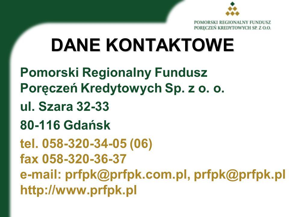 DANE KONTAKTOWE Pomorski Regionalny Fundusz Poręczeń Kredytowych Sp.