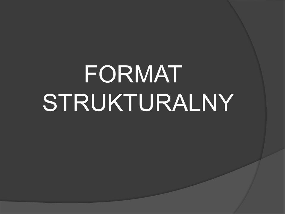 FORMAT STRUKTURALNY