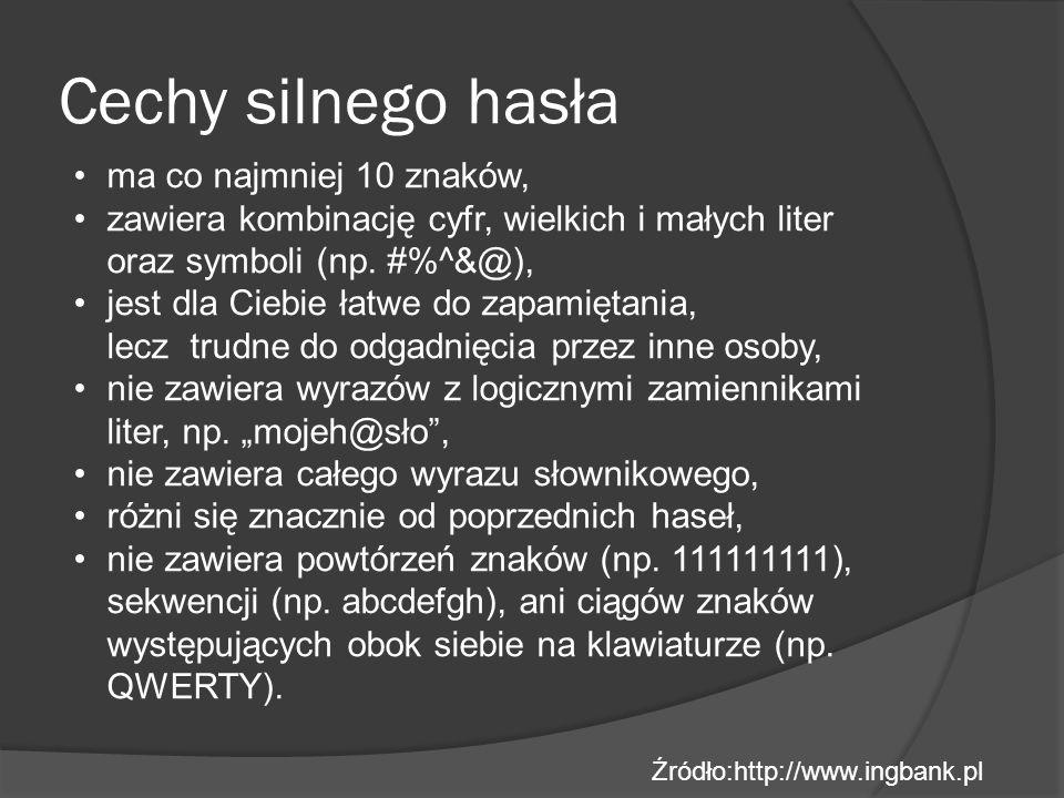 Cechy silnego hasła ma co najmniej 10 znaków, zawiera kombinację cyfr, wielkich i małych liter oraz symboli (np.