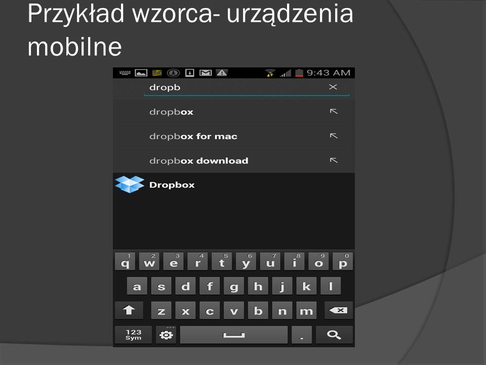 Przykład wzorca- urządzenia mobilne