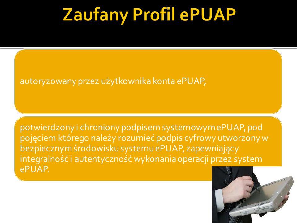 autoryzowany przez użytkownika konta ePUAP, potwierdzony i chroniony podpisem systemowym ePUAP, pod pojęciem którego należy rozumieć podpis cyfrowy ut