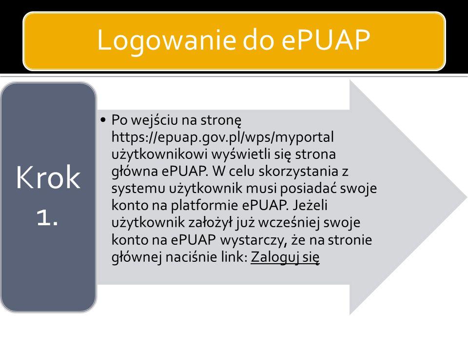Logowanie do ePUAP Po wejściu na stronę https://epuap.gov.pl/wps/myportal użytkownikowi wyświetli się strona główna ePUAP. W celu skorzystania z syste