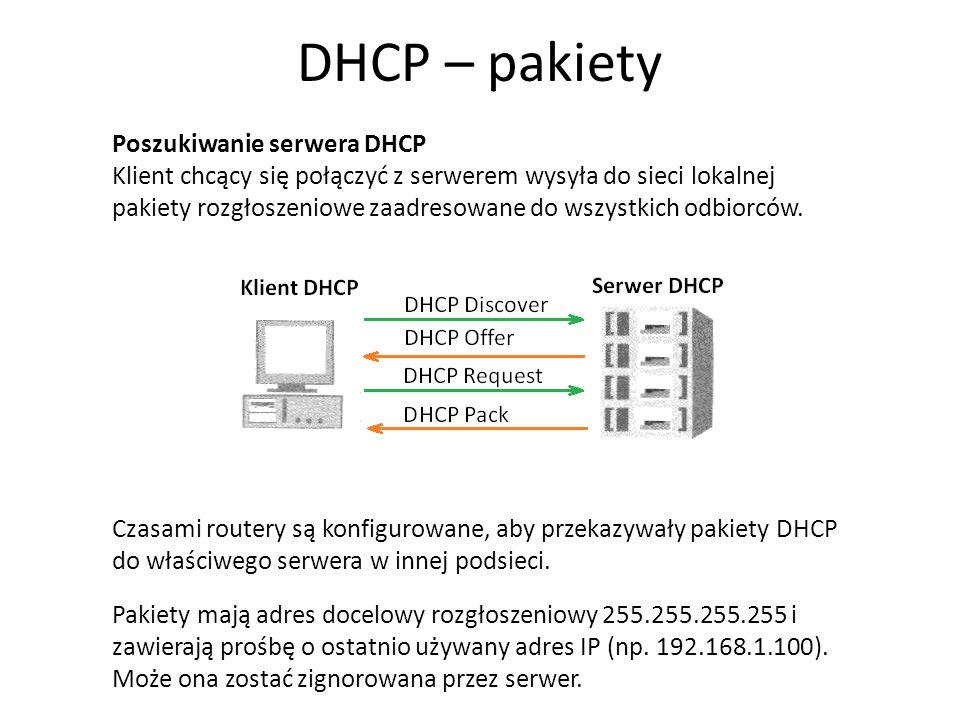 DHCP – pakiety DHCP Request Żądanie DHCP jest wysyłane przez klienta, który już rozpoznał serwer DHCP, ale chce uzyskać inne parametry konfiguracji.