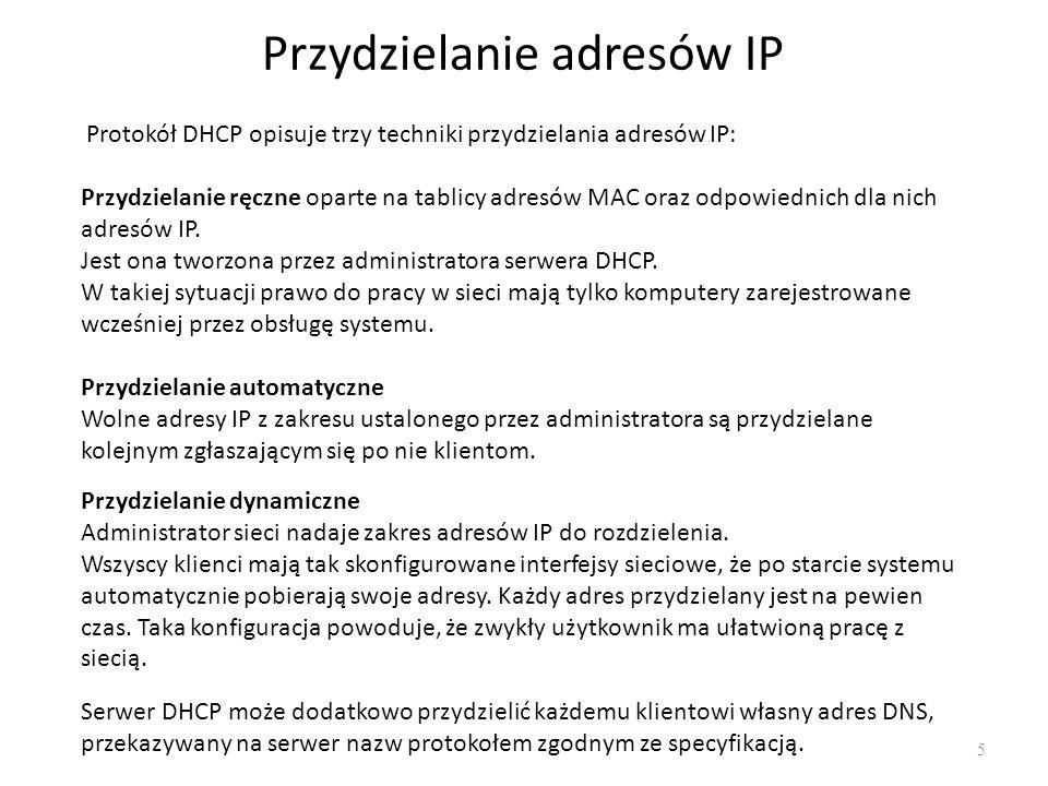 Odświeżanie dzierżawy adresu 6 Adres IP jest przyznawany klientowi na tzw.