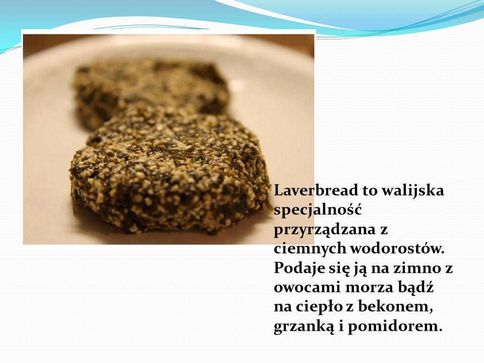 Laverbread to walijska specjalność przyrządzana z ciemnych wodorostów. Podaje się ją na zimno z owocami morza bądź na ciepło z bekonem, grzanką i pomi