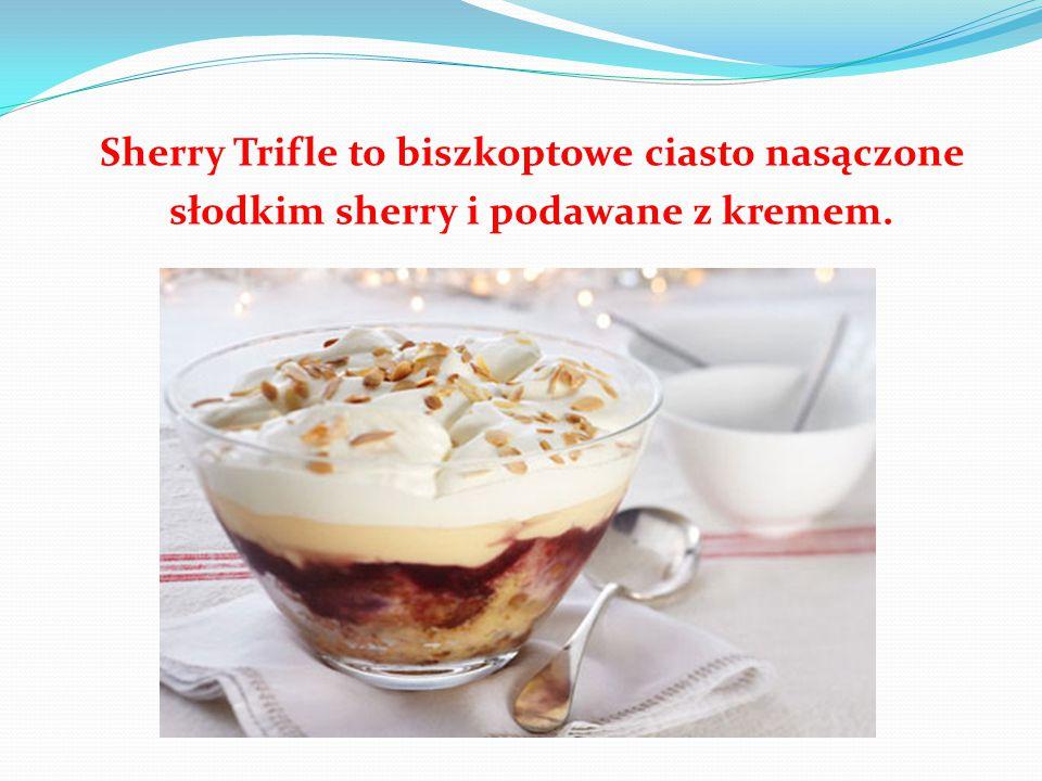 Sherry Trifle to biszkoptowe ciasto nasączone słodkim sherry i podawane z kremem.