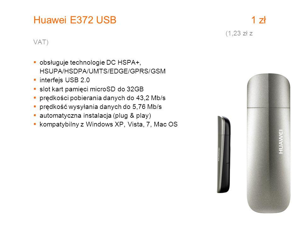 Huawei E372 USB 1 zł (1,23 zł z VAT)  obsługuje technologie DC HSPA+, HSUPA/HSDPA/UMTS/EDGE/GPRS/GSM  interfejs USB 2.0  slot kart pamięci microSD