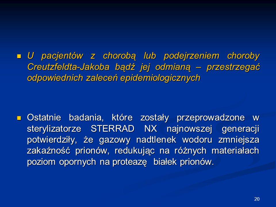 U pacjentów z chorobą lub podejrzeniem choroby Creutzfeldta-Jakoba bądź jej odmianą – przestrzegać odpowiednich zaleceń epidemiologicznych U pacjentów