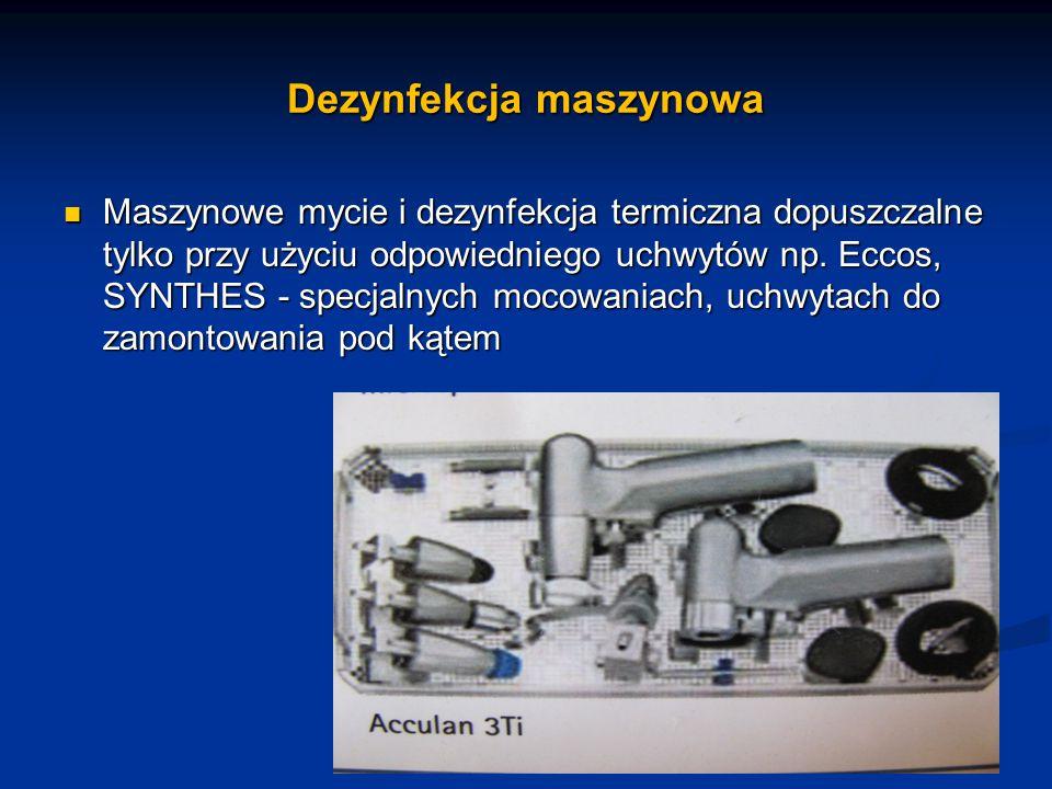 Dezynfekcja maszynowa Maszynowe mycie i dezynfekcja termiczna dopuszczalne tylko przy użyciu odpowiedniego uchwytów np. Eccos, SYNTHES - specjalnych m