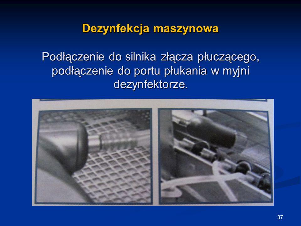 Dezynfekcja maszynowa Podłączenie do silnika złącza płuczącego, podłączenie do portu płukania w myjni dezynfektorze. 37