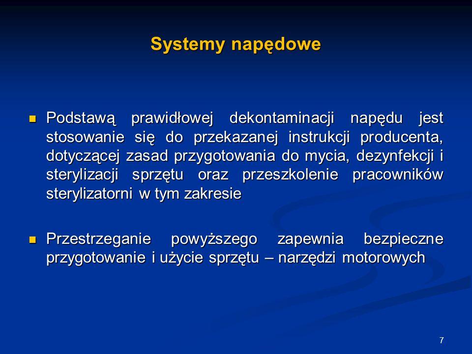 Systemy napędowe Podstawą prawidłowej dekontaminacji napędu jest stosowanie się do przekazanej instrukcji producenta, dotyczącej zasad przygotowania d