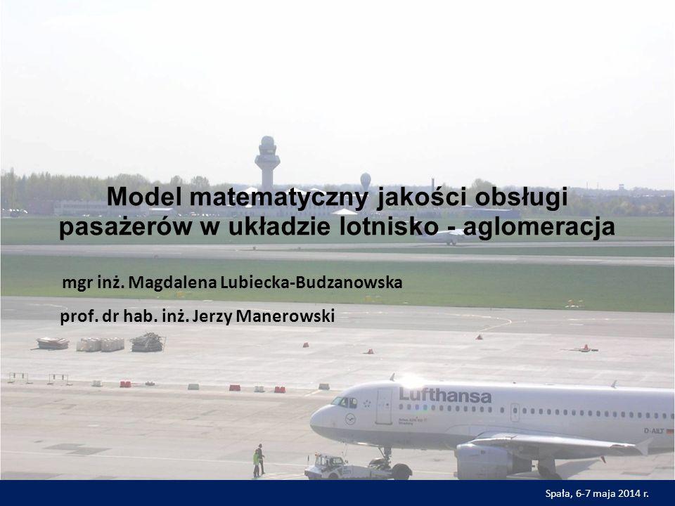 Model matematyczny jakości obsługi pasażerów w układzie lotnisko - aglomeracja mgr inż.