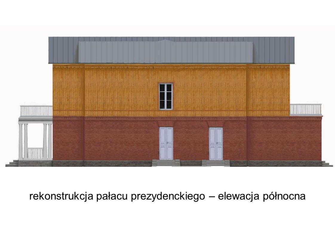 rekonstrukcja pałacu prezydenckiego – elewacja północna