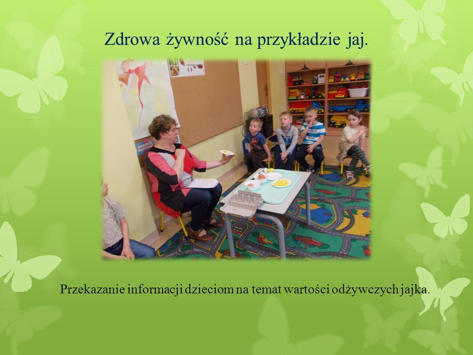 Zdrowa żywność na przykładzie jaj. Przekazanie informacji dzieciom na temat wartości odżywczych jajka.