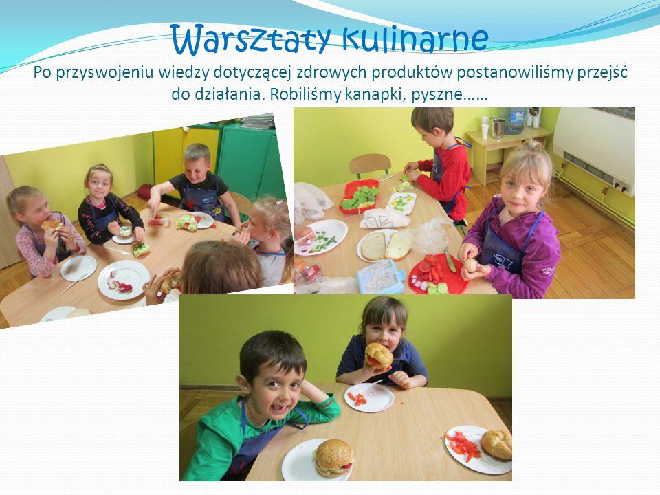 Warsztaty kulinarne Po przyswojeniu wiedzy dotyczącej zdrowych produktów postanowiliśmy przejść do działania. Robiliśmy kanapki, pyszne……