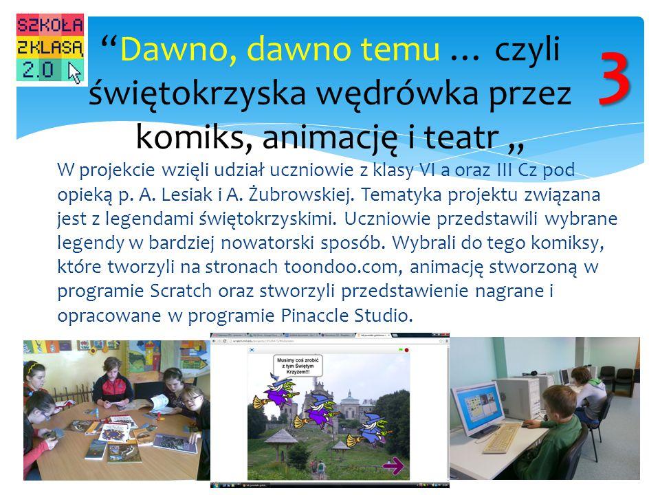 W projekcie wzięli udział uczniowie z klasy VI a oraz III Cz pod opieką p. A. Lesiak i A. Żubrowskiej. Tematyka projektu związana jest z legendami świ