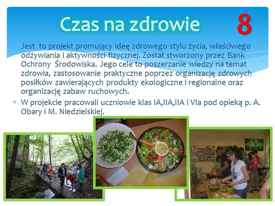  Jest to projekt promujący ideę zdrowego stylu życia, właściwego odżywiania i aktywności fizycznej. Został stworzony przez Bank Ochrony Środowiska. J