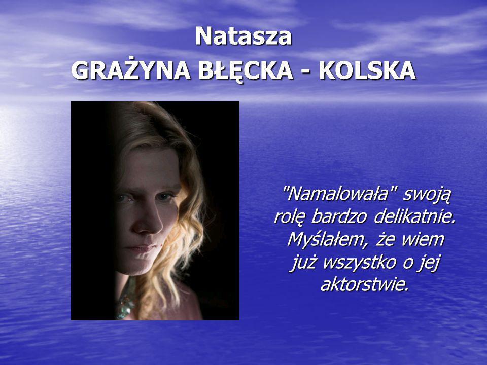 Natasza GRAŻYNA BŁĘCKA - KOLSKA