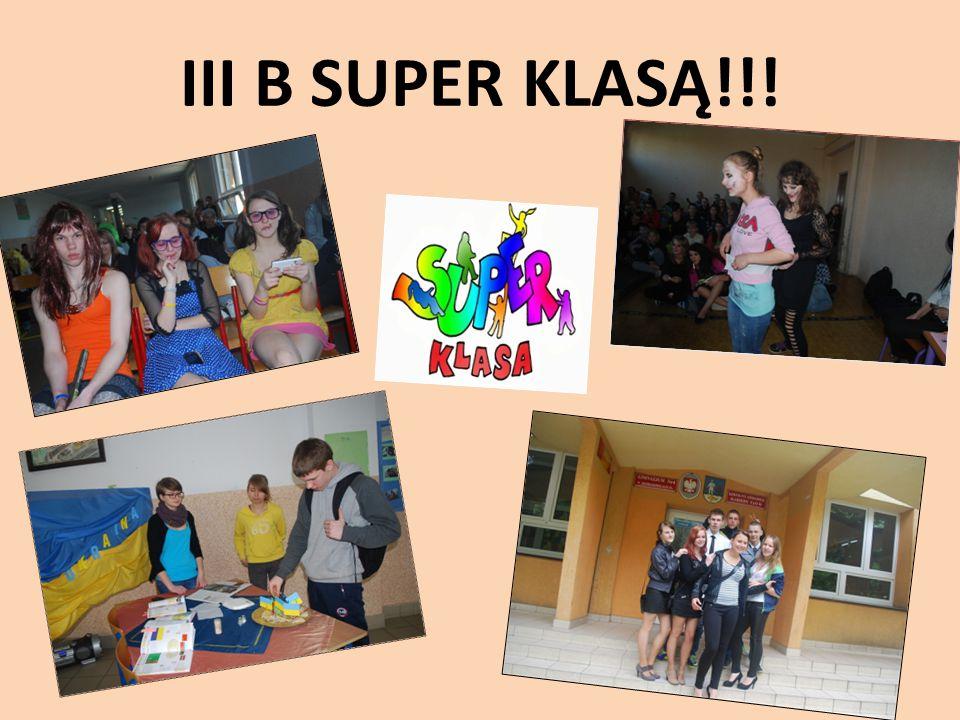 III B SUPER KLASĄ!!!