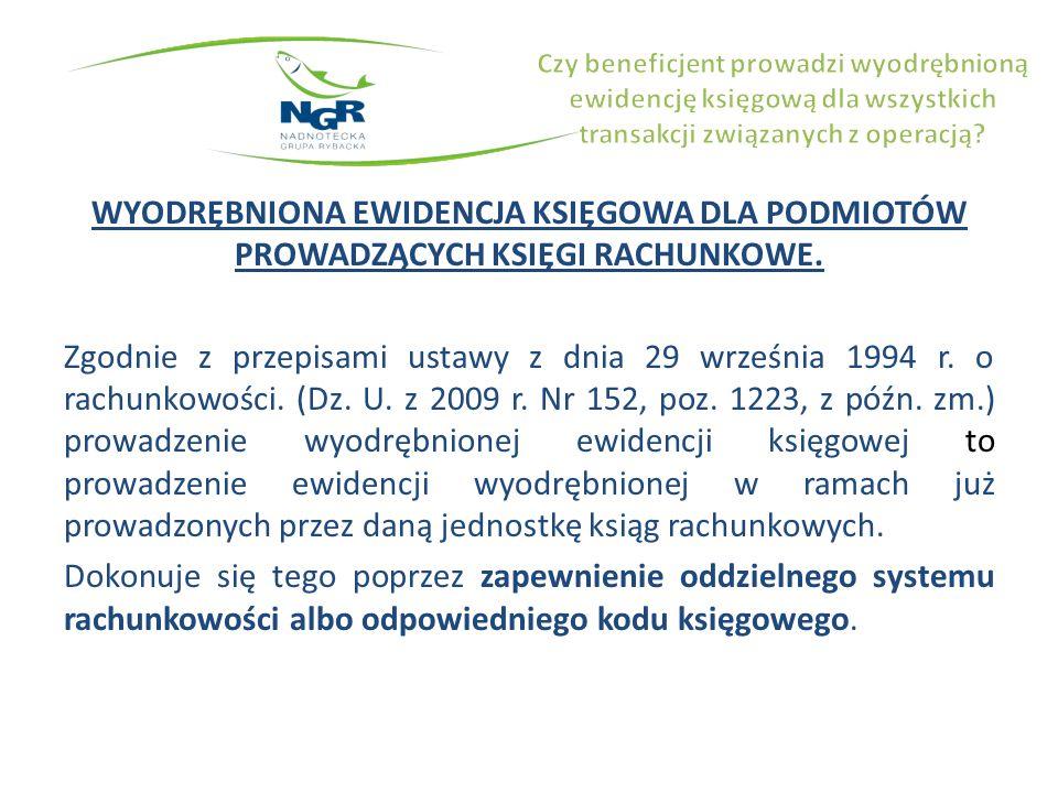 WYODRĘBNIONA EWIDENCJA KSIĘGOWA DLA PODMIOTÓW PROWADZĄCYCH KSIĘGI RACHUNKOWE. Zgodnie z przepisami ustawy z dnia 29 września 1994 r. o rachunkowości.