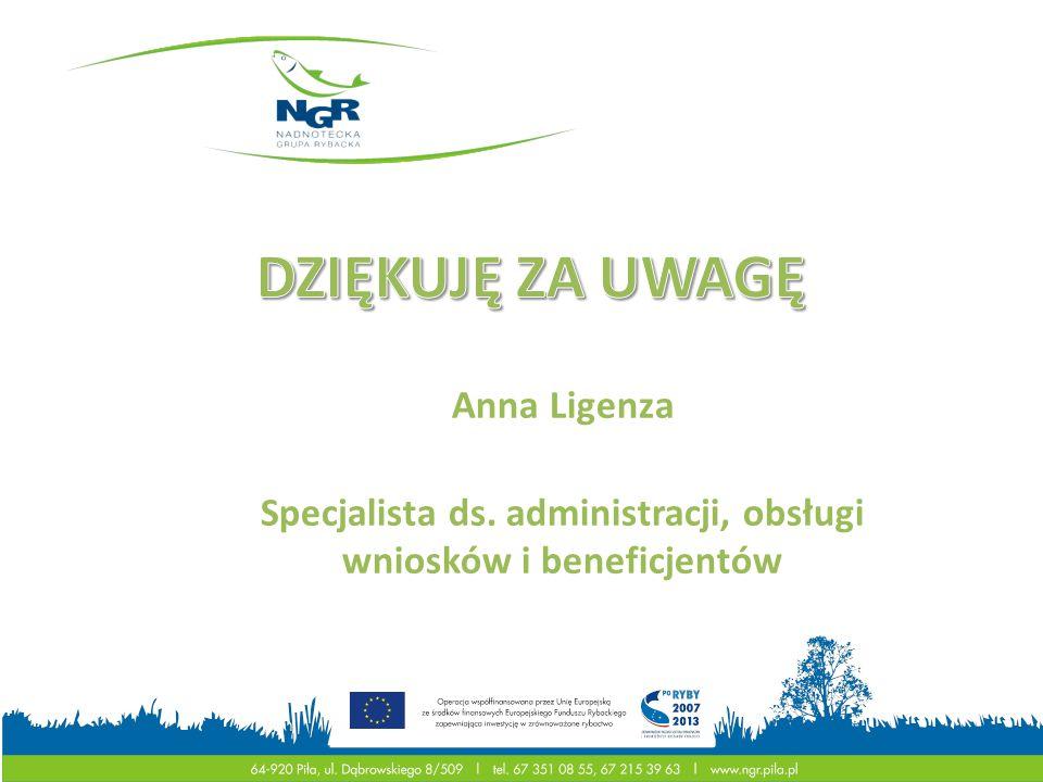 Anna Ligenza Specjalista ds. administracji, obsługi wniosków i beneficjentów