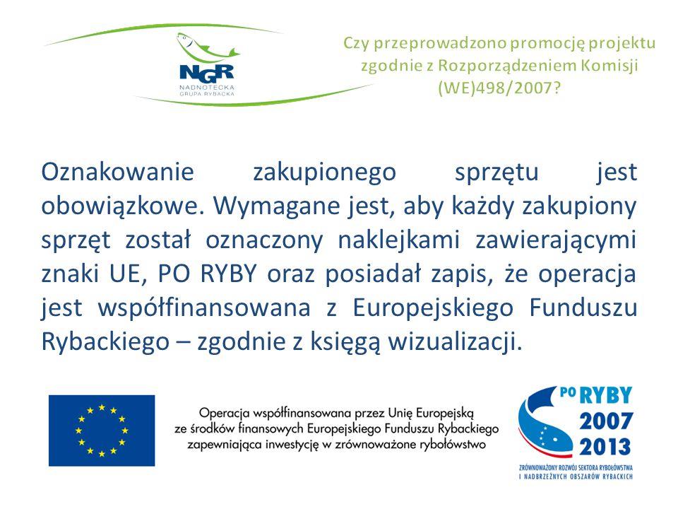 Oznakowanie zakupionego sprzętu jest obowiązkowe. Wymagane jest, aby każdy zakupiony sprzęt został oznaczony naklejkami zawierającymi znaki UE, PO RYB