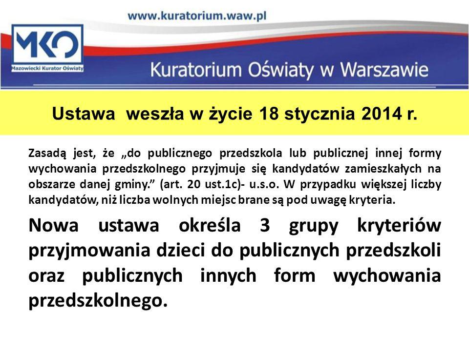 """Ustawa weszła w życie 18 stycznia 2014 r. Zasadą jest, że """"do publicznego przedszkola lub publicznej innej formy wychowania przedszkolnego przyjmuje s"""