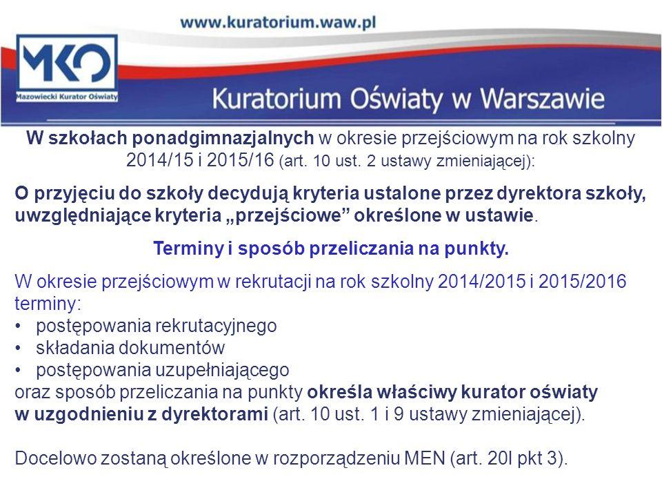 W szkołach ponadgimnazjalnych w okresie przejściowym na rok szkolny 2014/15 i 2015/16 (art.