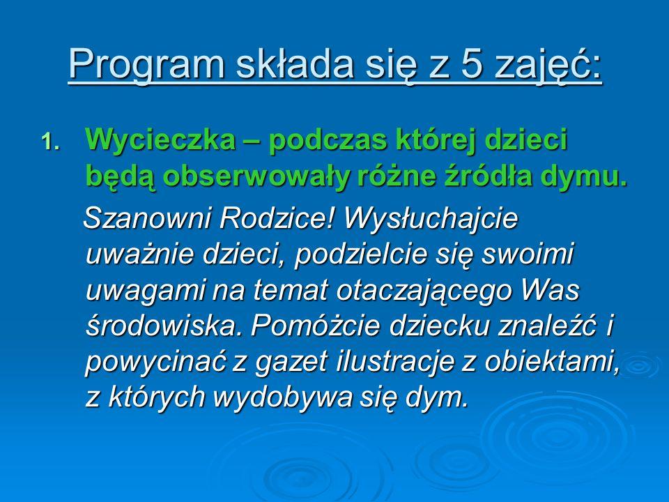 Program składa się z 5 zajęć: 1.