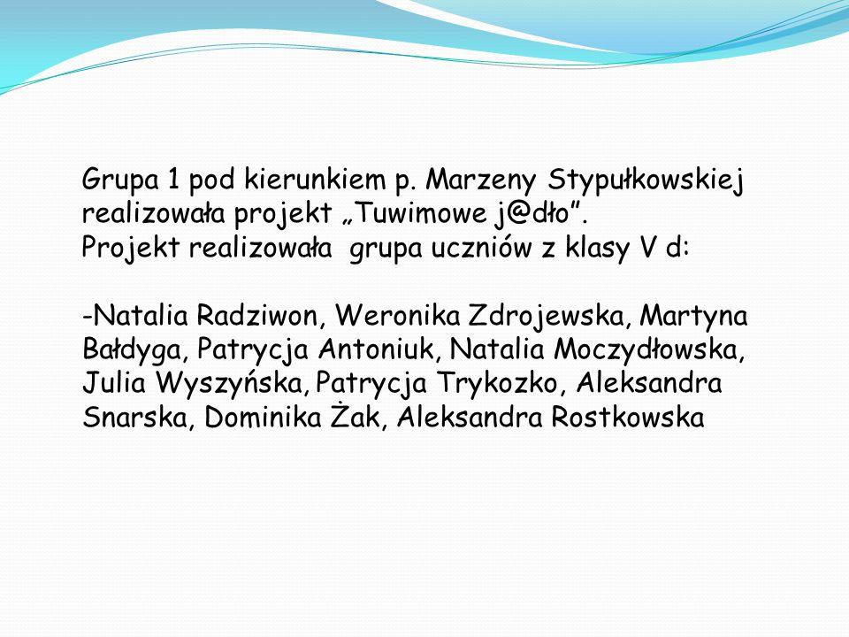 """Grupa 2 pod kierunkiem p.Anny Pawluk realizowała projekt """"Tuwimowe w@rzywko ."""