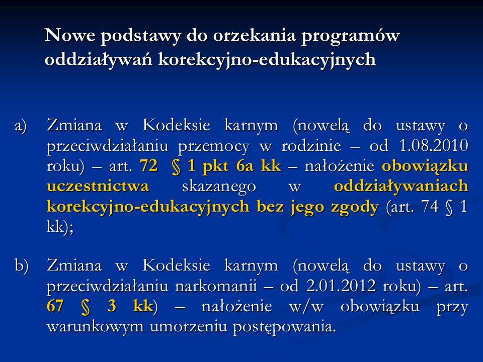 Nowe podstawy do orzekania programów oddziaływań korekcyjno-edukacyjnych a)Zmiana w Kodeksie karnym (nowelą do ustawy o przeciwdziałaniu przemocy w ro