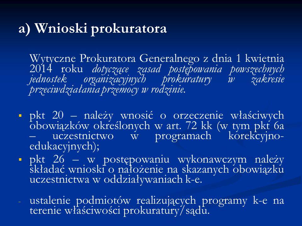 a) Wnioski prokuratora Wytyczne Prokuratora Generalnego z dnia 1 kwietnia 2014 roku dotyczące zasad postępowania powszechnych jednostek organizacyjnyc