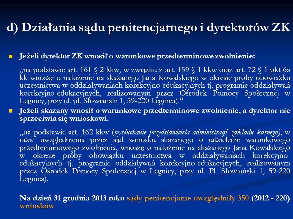 """d) Działania sądu penitencjarnego i dyrektorów ZK Jeżeli dyrektor ZK wnosił o warunkowe przedterminowe zwolnienie: """"na podstawie art. 161 § 2 kkw, w z"""