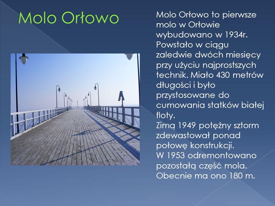 Molo Orłowo to pierwsze molo w Orłowie wybudowano w 1934r. Powstało w ciągu zaledwie dwóch miesięcy przy użyciu najprostszych technik. Miało 430 metró
