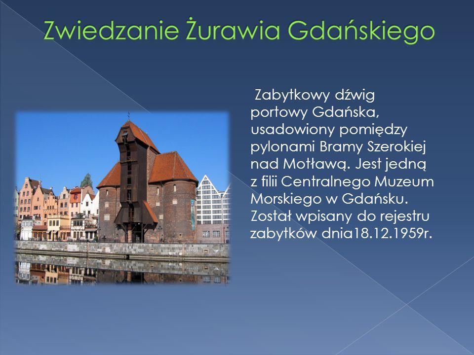 Zabytkowy dźwig portowy Gdańska, usadowiony pomiędzy pylonami Bramy Szerokiej nad Motławą. Jest jedną z filii Centralnego Muzeum Morskiego w Gdańsku.