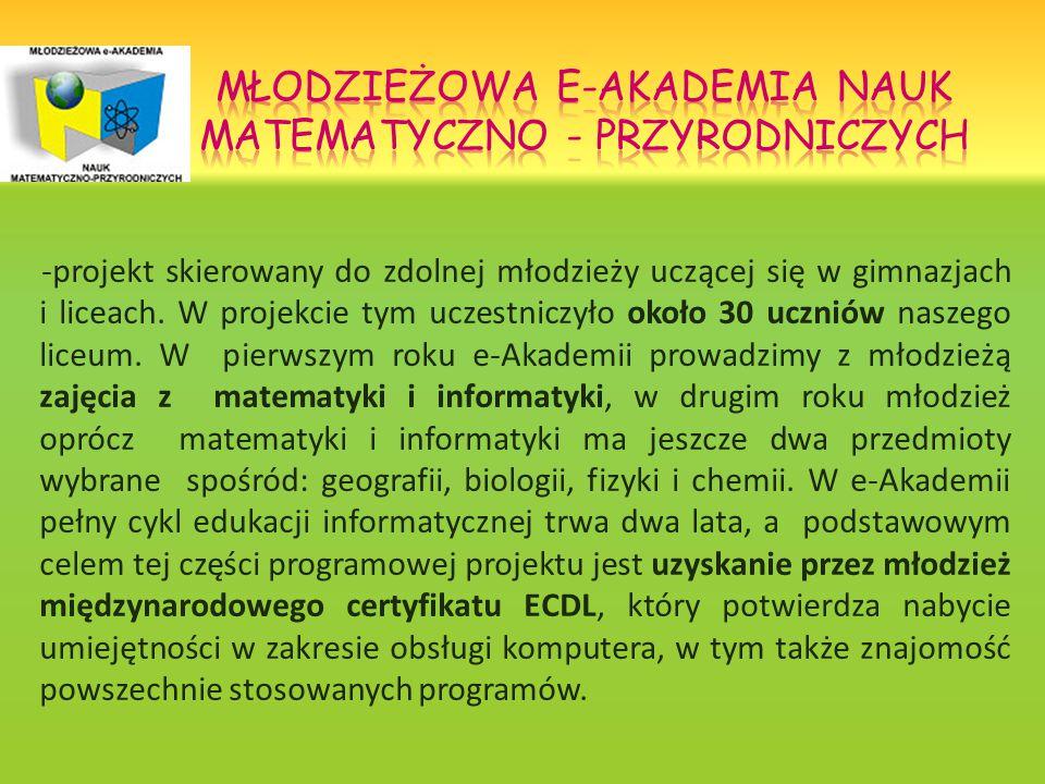 -projekt skierowany do zdolnej młodzieży uczącej się w gimnazjach i liceach.