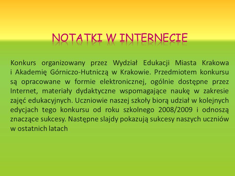 Konkurs organizowany przez Wydział Edukacji Miasta Krakowa i Akademię Górniczo-Hutniczą w Krakowie.