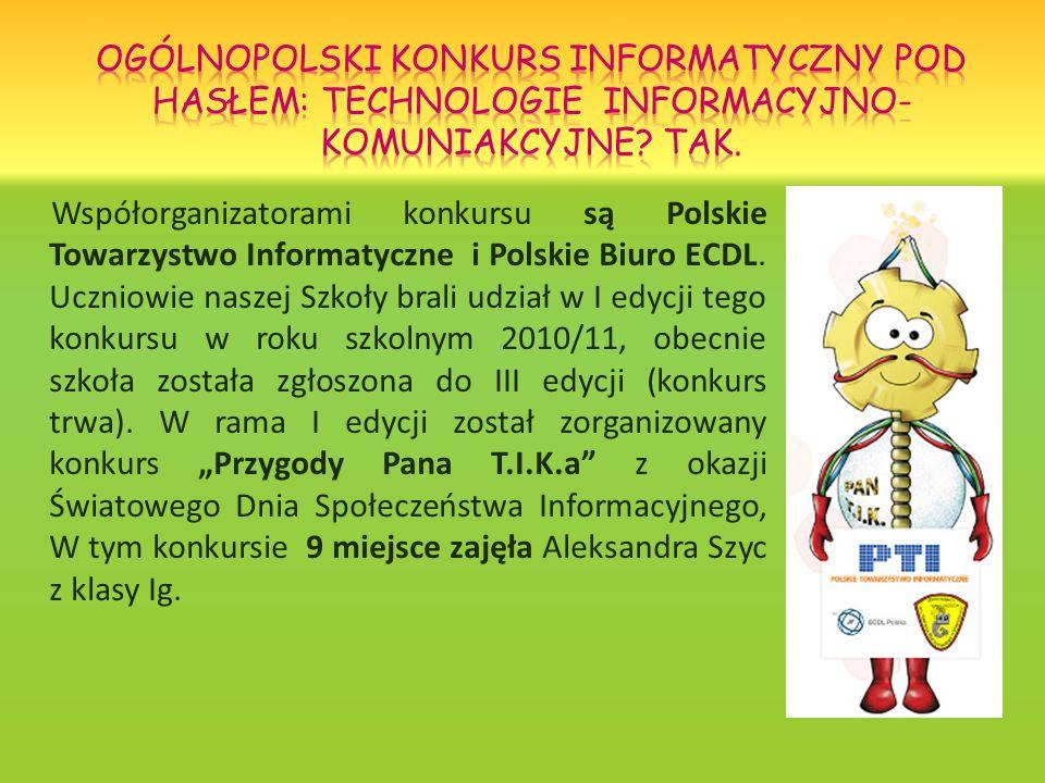 Współorganizatorami konkursu są Polskie Towarzystwo Informatyczne i Polskie Biuro ECDL.